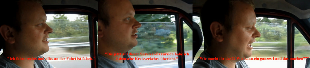 """I'm driving on the right, and everything about this journey is wrong."" ""So far during this [aptly named] Survival Excursion I've survived two German roundabouts."" ""How do you do this? How does a whole country do this??"""